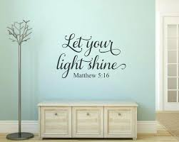 welcome wall decal let your light shine wall decal scripture wall decal 5 decal wall