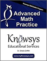 Knowsys Advanced Math Practice (Knowsys Skill Builder), Griffith, Sheila,  Griffith, Kevin - Amazon.com