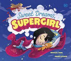 <b>Sweet Dreams</b>, Supergirl (DC <b>Super Heroes</b>) by Michael Dahl. As a ...