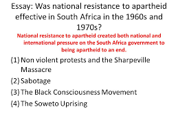 south africa the system of apartheid national resistance to  17 essay
