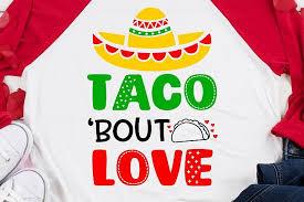 All bundles $1 deals father's day special. Taco Bout Love Svg Dxf Png Eps 448921 Svgs Design Bundles In 2020 Svg Funny Valentine Valentines Svg