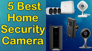 5 Best Home Security Camera 2017