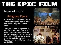 The epic film is a style of filmmaking characterized with large ...
