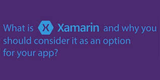 What Is Xamarin What Is Xamarin And Why You Should Consider It As An Option For Your