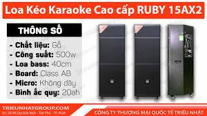 Loa kéo Karaoke Bass 40 đôi Thùng gỗ RUBY 15AX2 Công suất khủng