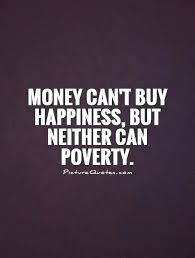 Quotes About Money And Happiness Quotes About Money and Happiness Modern Famous Quotes Money 38