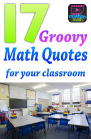 17 Groovy Math Quotes To Post In Your Classroom Best Of Fourth