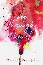 See Through Heart Amie Knight