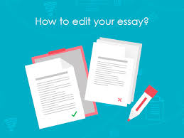 best tips on how to edit an essay  how to edit your essay
