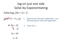 log on just one side solve by exponentiating
