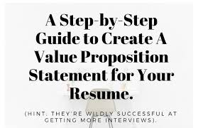 Value Statement Example For Resumes A Step By Step Guide To Creating A Value Proposition
