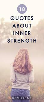 18 Quotes About Inner Strength Resilient