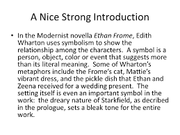 ethan frome essays writing workshop period monday  a nice strong introduction in the modernist novella ethan frome edith wharton uses symbolism to