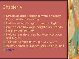 catcher in the rye chapters ppt video online  chapter 4 stradlater asks holden to write an essay for him as he has a date