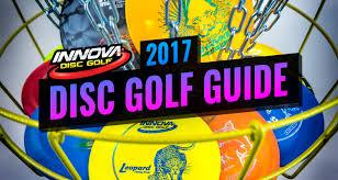 2017 Innova Disc Golf Guide Innova Disc Golf