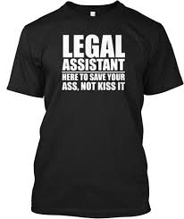 Limited Edition - LEGAL ASSISTANT | Teespring | Clothes ... via Relatably.com