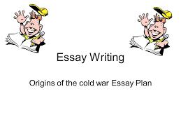 origins of the cold war essay plan ppt video online  origins of the cold war essay plan