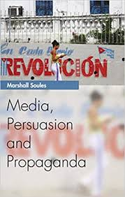 Amazon.com: Media, Persuasion and Propaganda (Media Topics)  (9780748644155): Soules, Marshall: Books