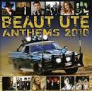 Beaut Ute Anthems 2010