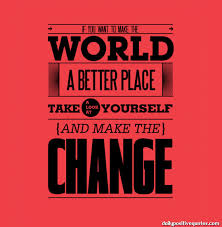 Making The World A Better Place Quotes. QuotesGram
