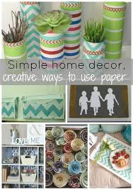 Small Picture Simple home decor creative ways to use paper Our House Now a Home