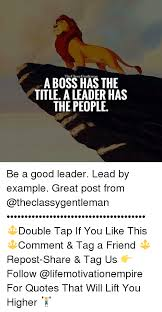 Good Leader Quotes Magnificent A BOSS HAS THE TITLE A LEADER HAS THE PEOPLE Be A Good Leader Lead