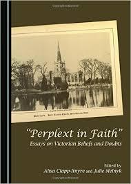 perplext in faith essays on victorian beliefs and doubts english  perplext in faith essays on victorian beliefs and doubts