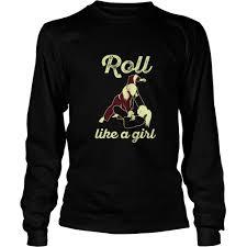 roll like a t shirt brazilian jiu jitsu gifts apparel uni longsleeve tee