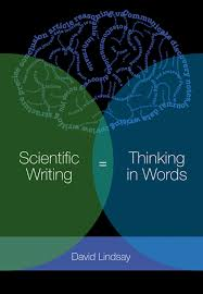 Scientific Writing Scientific Writing Thinking In Words David Lindsay