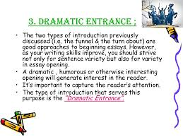 essay writing an essay is a group of paragraphs that develops one  dramatic entrance the two types of introduction previously discussed i e