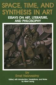 space time and synthesis in art essays on art literture and space time and synthesis in art by ernst neizvestny