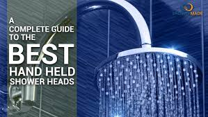 a complete guide to the best hand held shower heads