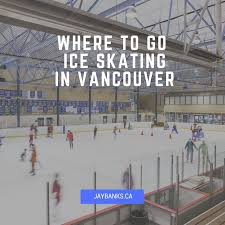 best indoor ice skating rink ideas indoor ice here is a photo essay from four of vancouver s best indoor ice skating rinks