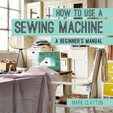 How To Use A Sewing Machine Book