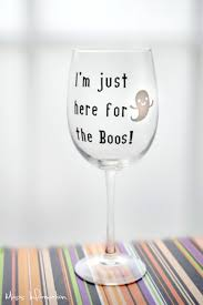 love this i m just here for the boos wine glass they are perfect