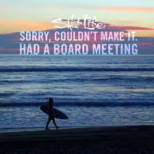 Surfing Quotes Impressive Sorry Had A Board Meeting At The Beach Red Dust Active