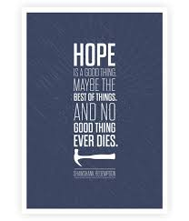 the shawshank redemption red i hope quote poster  the shawshank redemption red i hope quote poster favorites movie films and film quotes
