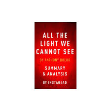 All The Light We Cannot See Summary Study Guide All The Light We Cannot See Summary Analysis Paperback