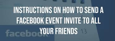 instructions on how to send a facebook event invite to all your friends