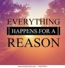 Everything Happens For A Reason Quotes Best Everything Happens Reason Quote Stock Photo Edit Now 48