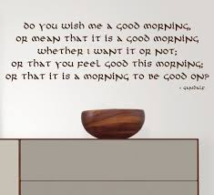 Good Morning Quote From The Hobbit Best Of Wall Decal Quote Do You Wish Me A Good Morning Gandalf