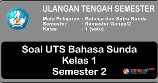 Soal uts ips kelas 4. Soal Uts Bahasa Dan Sastra Sunda Kelas 1 Sd Semester 2 Terbaru