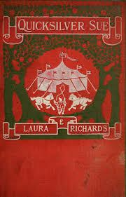 The Project Gutenberg eBook of <b>Quicksilver Sue</b>, by <b>Laura</b> Elizabeth ...