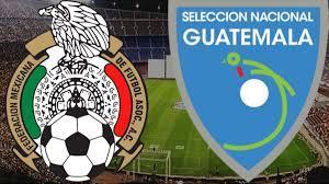Guatemala vs Mexico: when and where to ...
