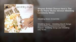 Wagner Bridal Chorus Here S The Bride Piano Music Version Wedding
