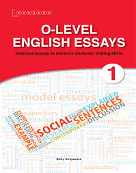 o level english essays  o level english essays 1