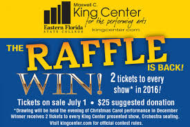 Raffle Event Win Two Tickets Raffle Event Item Maxwell C King Center For The