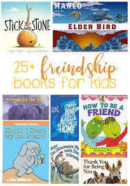 25 friendship books for kids help teach the ins and outs of being a