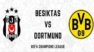 Maç Sonucu: Beşiktaş (1-2) Borussia Dortmund maçı özeti golleri izle  Youtube Exxen Bjk Dortmund özet izle linki - Haber Entel