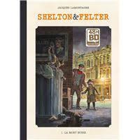 Shelton et Felter - La mort noire Tome 01 - Shelton et Felter - Jacques  Lamontagne, Jacques Lamontagne, Jacques Lamontagne - cartonné - Achat Livre  ou ebook | fnac